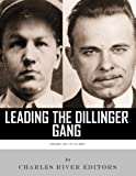 img - for Leading the Dillinger Gang: The Lives and Legacies of John Dillinger and Baby Face Nelson book / textbook / text book
