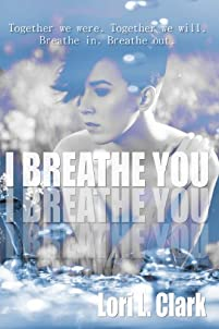 I Breathe You by Lori L. Clark ebook deal