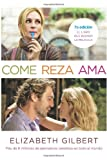 Image of Come, reza, ama / Eat, Pray, Love: One Woman's Search for Everything Across Italy, India and Indonesia (MTI) (Spanish Edition)