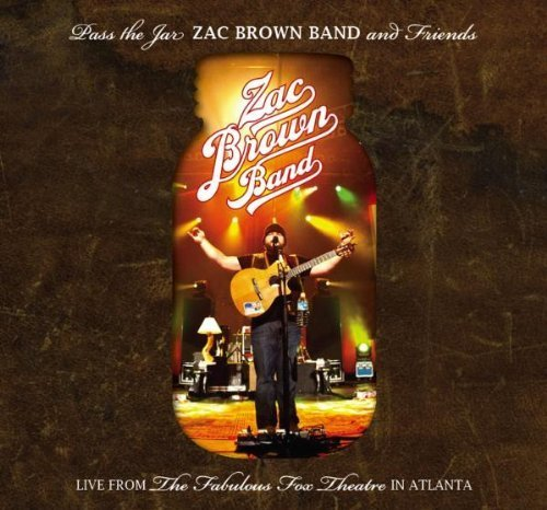Pass The Jar - Zac Brown Band and Friends Live from the Fabulous Fox Theatre In Atlanta (2CD/1DVD) by Zac Brown Band [2010]
