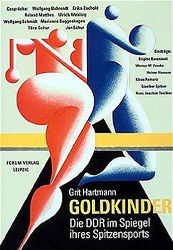 Goldkinder: Die DDR im Spiegel ihres Spitzensports