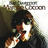 "Maroon Cocoonvon ""Bart Davenport"""