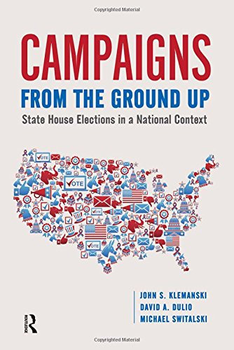 Campaigns from the Ground Up: State House Elections in a National Context (Pathways of Politics)