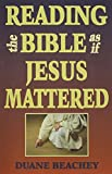 Reading the Bible As If Jesus Mattered