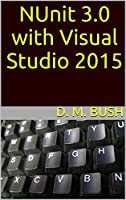 NUnit 3.0 with Visual Studio 2015 Front Cover