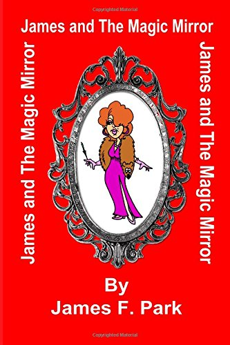 James And The Magic Mirror (Volume 4)