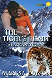 The Tigers Heart (Alaskan Tigers)