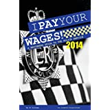 I Pay Your Wages! A Beginners Guide to the Police Serviceby PC Surname