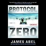 Protocol Zero: A Joe Rush Novel, Book 2 | James Abel