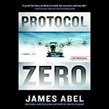 Protocol Zero: Joe Rush, Book 2 (       UNABRIDGED) by James Abel Narrated by Ray Porter