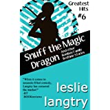 Snuff the Magic Dragon (and other Bombay Family Bedtime Stories) (Greatest Hits Mysteries) ~ Leslie Langtry