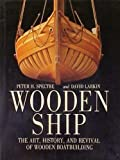 WOODEN SHIP :  The Art, History and Revival of Wooden Boatbuilding
