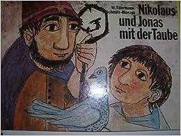 Nikolaus und Jonas mit der Taube.: Willi Fährmann, Isolde Schmitt