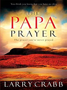 "Cover of ""The Papa Prayer: The Prayer You..."