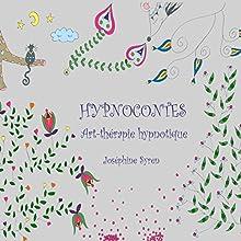 Hypnocontes, art thérapie hypnotique | Livre audio Auteur(s) : Joséphine Syren Narrateur(s) : Joséphine Syren