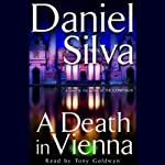 A Death in Vienna (       ABRIDGED) by Daniel Silva Narrated by Tony Goldwyn