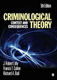 Criminological Theory: Context and Consequences by Lilly, J. (James) Robert, Cullen, Francis T., Ball, Richard (2010) Paperback