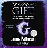 Witch & Wizard: The Gift James Patterson