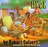 Hype: Songs of Tom Mahler by Calvert, Robert (2005-03-17)