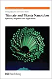 img - for Titanate and Titania Nanotubes: Synthesis (RSC Nanoscience & Nanotechnology) book / textbook / text book