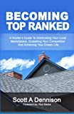 img - for Becoming Top Ranked: A Roofer's Guide To Dominating Your Local Marketplace, Outselling Your Competition And Achieving Your Dream Life book / textbook / text book