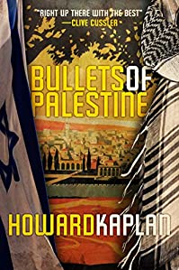 (FREE on 1/2) Bullets Of Palestine by Howard Kaplan - http://eBooksHabit.com