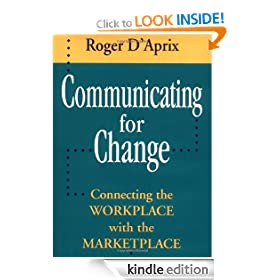 Communicating for Change: Connecting the Workplace with the Marketplace