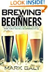 Brewing: For Beginners!  The Ultimate...