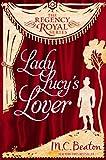 Lady Lucy's Lover: Regency Royal 8