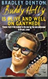 Buddy Holly is Alive and Well on Ganymede (0747238359) by Denton, Bradley