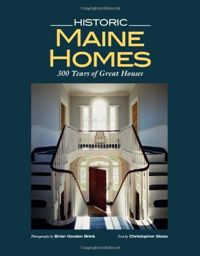 Historic Maine Homes: 200 Years of Great Houses