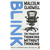 Blink: The Power of Thinking Without Thinkingby Malcolm Gladwell