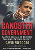 Gangster Government: Barack Obama and the New Washington Thugocracy (Library Edition)