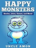 Happy Monsters! (Bedtime Stories For Kids Ages 4-8): Stories, Jokes, Games, and More! (Fun Time Series for Beginning Readers)