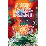 The Hungry Ghostsby Anne Berry