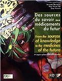 Des sources du savoir aux m�dicaments du futur