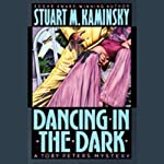 Dancing in The Dark (       UNABRIDGED) by Stuart M. Kaminsky Narrated by Tom Parker