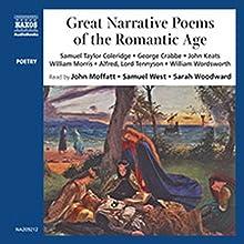 Great Narrative Poems of the Romantic Age (       UNABRIDGED) by Samuel Taylor Coleridge, George Crabbe, John Keats, more Narrated by John Moffatt, Samuel West, Sarah Woodward