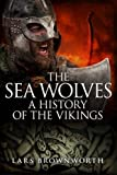 img - for The Sea Wolves: A History of the Vikings book / textbook / text book