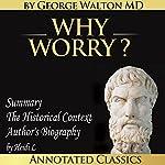 Why Worry? | George Lincoln Walton, Heidi L.