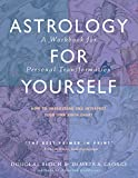 Astrology for Yourself: How to Understand And Interpret Your Own Birth Chart