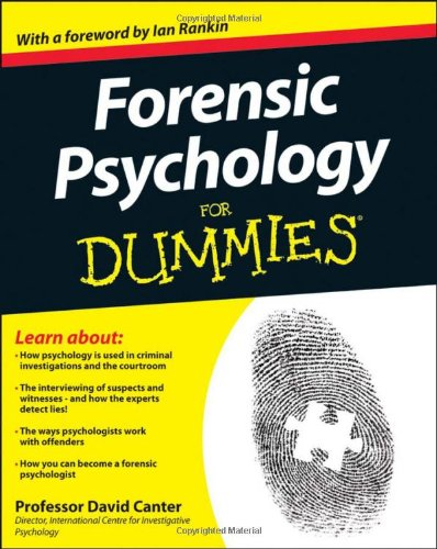 Forensic Psychology For Dummies: David Canter, Ian Rankin: 9781119976240: Amazon.com: Books