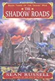The Shadow Roads (The Swans' War, Book 3) (0380974916) by Russell, Sean