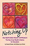 img - for Notching Up the Nurtured Heart Approach - The New Inner Wealth Initiative for Educators book / textbook / text book