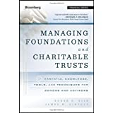 Managing Foundations and Charitable Trusts: Essential Knowledge, Tools, and Techniques for Donors and Advisors (Bloomberg Financial)