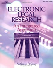 Electronic Legal Research An Integrated Approach by Stephanie Delaney