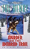 Murder On The Iditarod Trail (Turtleback School & Library Binding Edition) (Alaska Mysteries (Pb)) (0613999436) by Henry, Sue