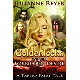 Goldenlocks and Her Forbidden Desire (Fairy Tale Erotica)by Julianne Reyer