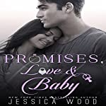 Promises, Love and Baby | Jessica Wood