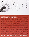 img - for Getting to Maybe: How the World Is Changed Reprint edition by Westley, Frances, Zimmerman, Brenda, Patton, Michael (2007) Paperback book / textbook / text book